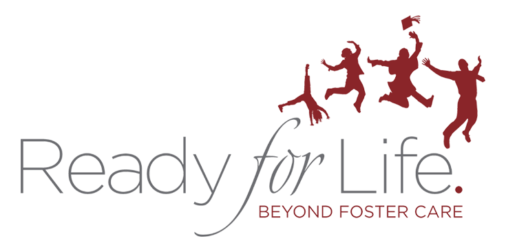 Ready For Life. Beyond Foster Care